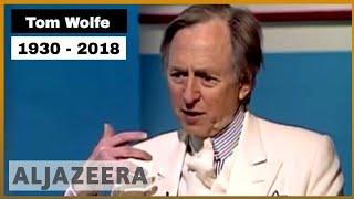 🇺🇸 American writer Tom Wolfe dies aged 88   Al Jazeera English