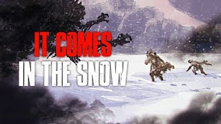 """It Comes In The Snow"" Creepypasta"