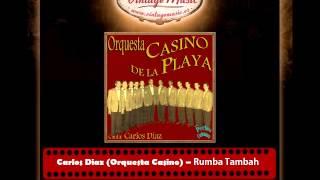 Carlos Diaz (Orquesta Casino de la Playa) – Rumba Tambah (Perlas Cubanas)