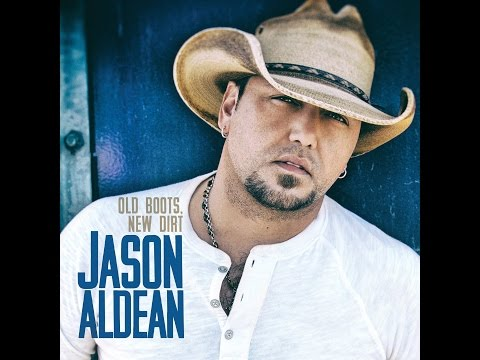 Jason Aldean - Gonna Know We Were Here Lyrics Old Boots New Dirt Music Video
