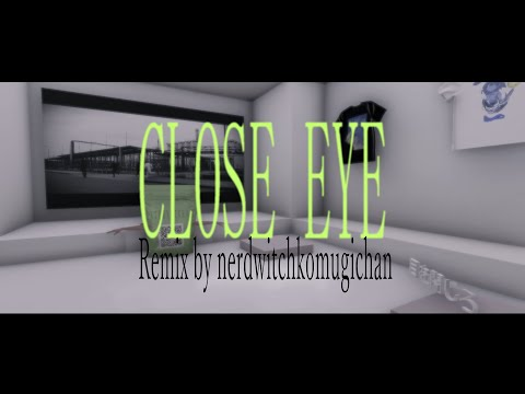 "Age Factory ""CLOSE EYE (Remix by nerdwitchkomugichan)"" (Official Music Video)"