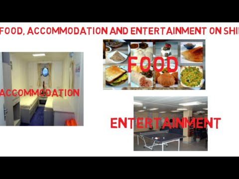 Foods, Room & Entertainment | Merchant Navy ship
