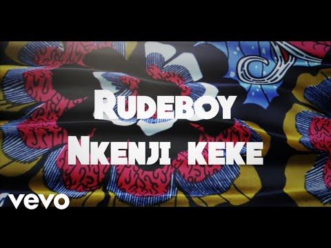 Rudeboy - Nkenji Keke [Lyric Video]