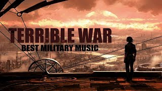 "AGGRESSIVE WAR MILITARY MUSIC! ""TERRIBLE WAR"" NEW EPIC 2018"