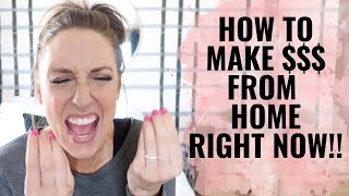 How to make money from home RIGHT NOW! | Creative ways to make money