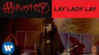 Watch Ministry Lay Lady Lay video
