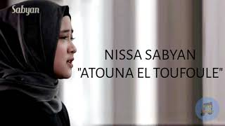 Nissa Sabyan - Atouna El Toufoule [ Song]