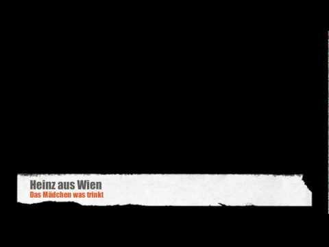 Heinz aus Wien - Das Mädchen was trinkt
