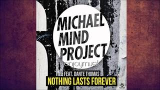 Nothing Lasts Forever - Michael Mind Project ft. Dante Thomas