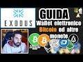 EXODUS GUIDA TUTORIAL - WALLET BITCOIN ed ALTRE CRIPTOMONETE e scambiarle / Backup, Ripristino