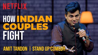 How Indian Couples Fight | Amit Tandon Stand-Up Comedy | Netflix India
