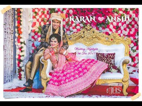 WEDDING HIGHLIGHTS | KARAN & ANSHU | HS PHOTOGRAPHY | SONG CREDITS - MENTIONED BELOW