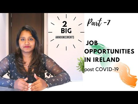 Job Opportunities In Ireland - Post COVID 19 | Part 7 | 2 BIG Announcements | Study In Ireland