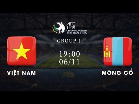 Trực tiếp   Việt Nam - Mông Cổ   Bảng J vòng loại giải U19 châu Á 2020   VFF Channel