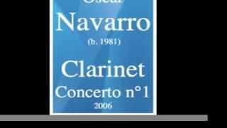 Oscar Navarro (b. 1981) : Clarinet Concerto No. 1 (2006)