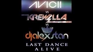 Avicii vs Krewella - Last Dance Alive (Alex Stan Bootleg Mix)