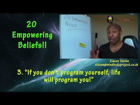 20 Empowering Beliefs - 3/20 - If you don't program yourself, life will program you