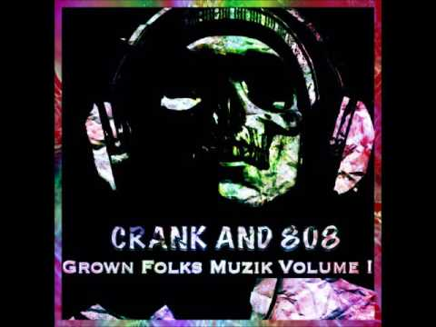 Grown & Crankin Vol.1   #CertifiedCrank