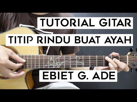 (Tutorial Gitar) EBIET G. ADE - Titip Rindu Buat Ayah | Mudah Dan Cepat Dimengerti Untuk Pemula