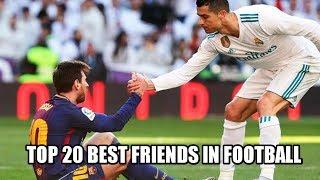 Top 20 Best Friends in Football