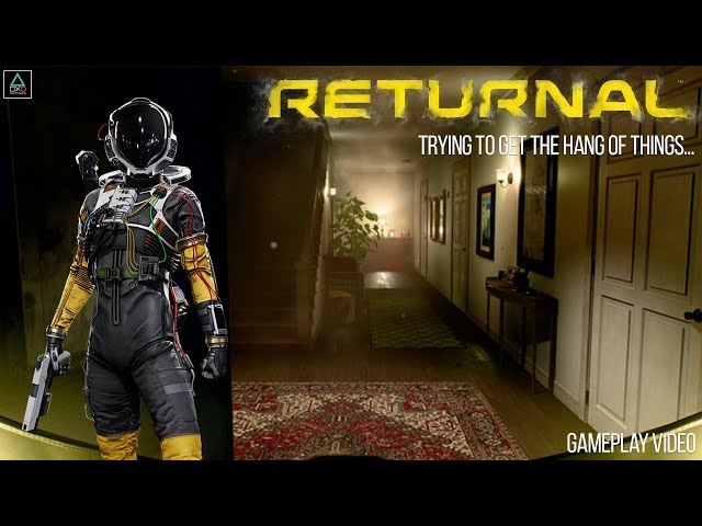 Returnal: Gameplay Video - Trying to get the hang of things