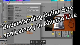 Understanding Ableton Buffer Size and Latency