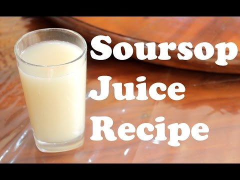 How To Make Soursop Juice / Smoothie, Natural Cancer Killer!