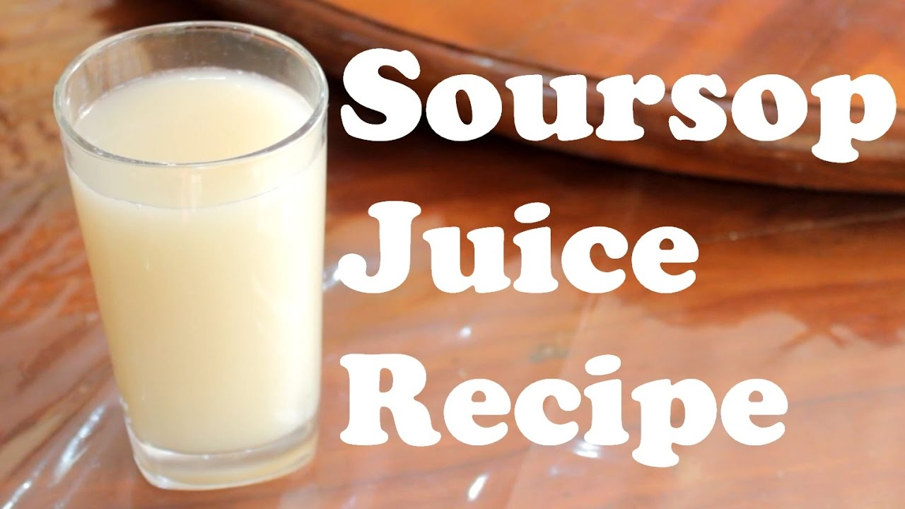 How to Make Soursop Juice