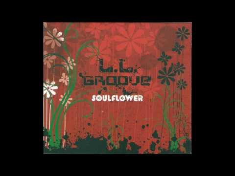 L.L.Groove - Soul Flower