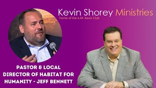 Jeff Bennett - Habitat For Humanity - On The A.M. Kevin Club