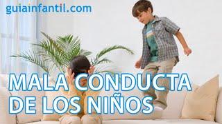 Qué hacer para cambiar la mala conducta de los hijos