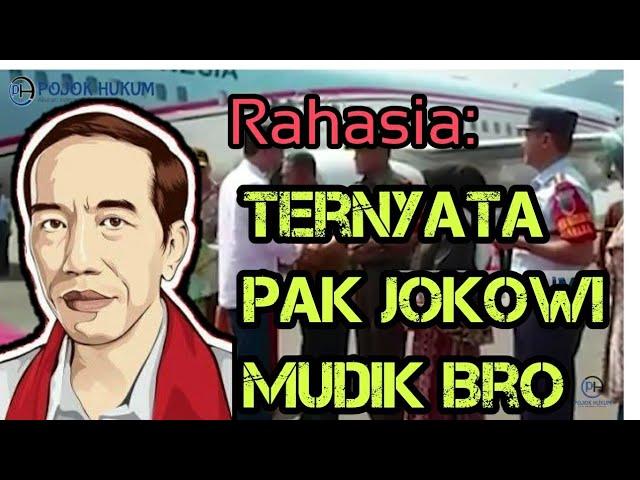 Waduh ,Presiden Joko Widodo Mudik