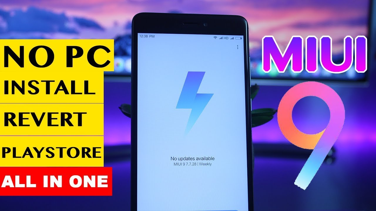 Install MIUI 9 on Redmi Note 4/4x Without PC Including Google Play Store &  Revert Back to MIUI 8