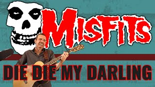 THE MISFITS - DIE DIE MY DARLING (Cover)