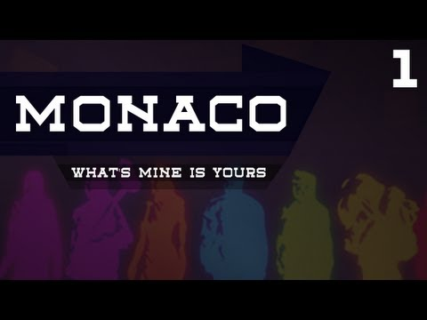 Monaco: What's Yours is Mine! - Locksmith Story #1 - Professional Heister