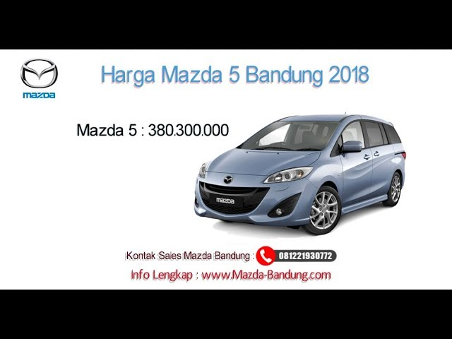 Harga Mazda 5 2018 Bandung dan Jawa Barat