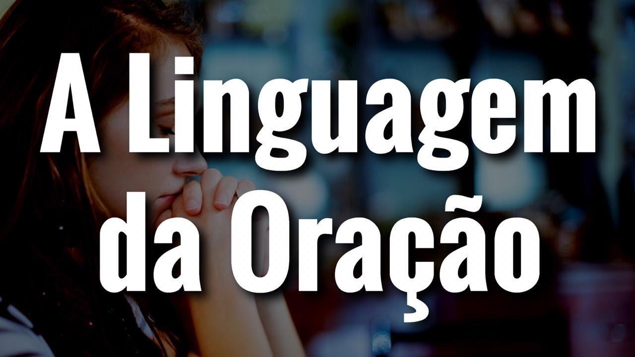 A linguagem da Oração Através da Pregação Evangélica! Muito Forte!
