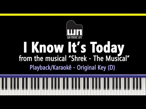 I Know It's Today (Shrek the Musical) - Piano playback for Cover / Karaoke