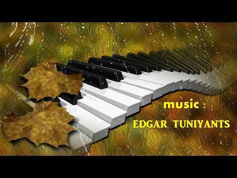 ♥♪♪♪♥AUTUMN- IN LOVE WITH SADNESS ~ EDGAR TUNIYANTS