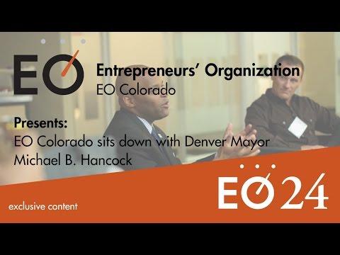 #EO24 - Colorado - EO Colorado sits down with Denver Mayor Michael B. Hancock