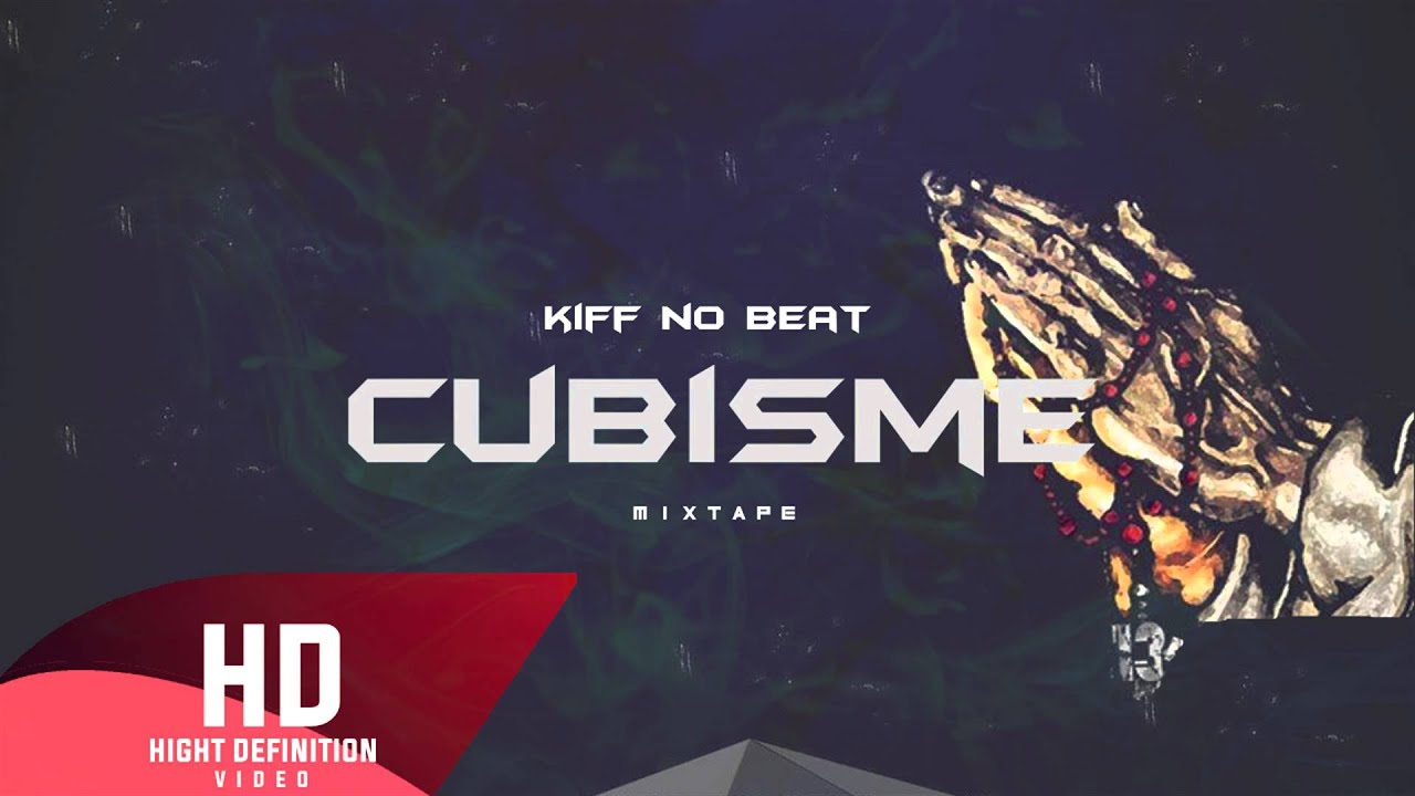 Kiff no beat kpetout explicit hd cubisme youtube for Kiff no beat cubisme
