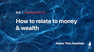 IEC Sunday Service 06/06/2021 -  How to relate to money and wealth