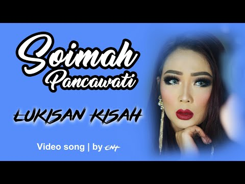 LUKISAN KISAH | Soimah Pancawati | Video Song | by CNT