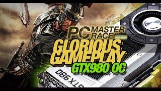 Glorious Gameplay - Ryse  Son of Rome [60 FPS] [GTX 980 @ 1472mhz]