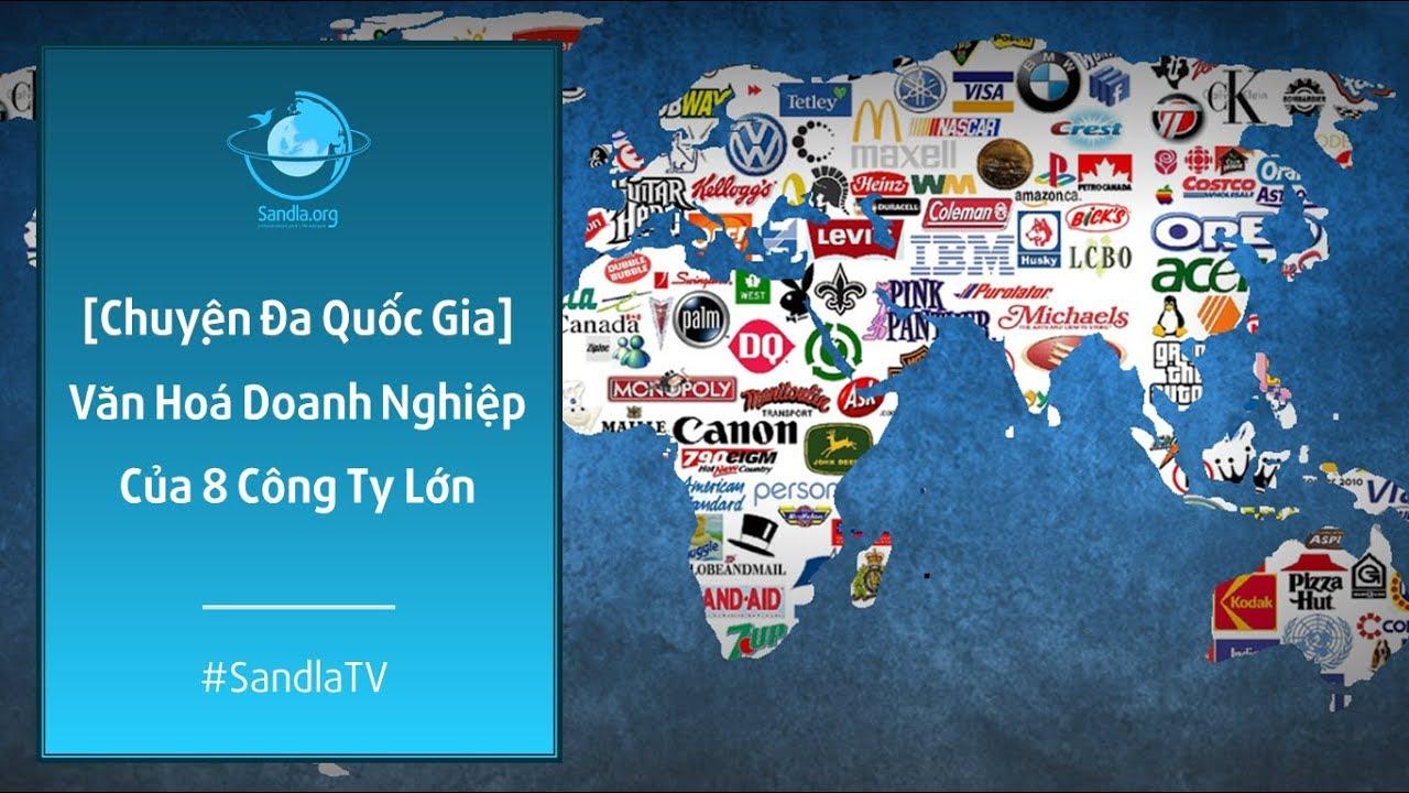[Chuyện đa quốc gia] Học Tập Văn Hóa Doanh Nghiệp Của 8 Công Ty Lớn | Sandla TV