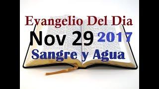 Evangelio del Dia-Miercoles 29 Noviembre 2017- Tenemos Libertad- Sangre y Agua