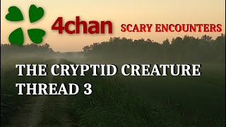 4Chan Scary Encounters - The Cryptid Creature Thread 3