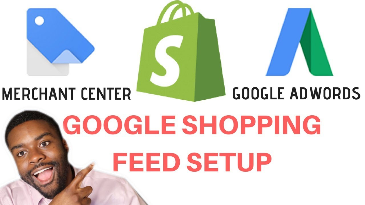 Google Merchant Center & Shopping Feed Tutorial For Shopify Dropshipping (ADWORDS SETUP)