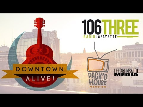 Downtown Alive with Pack'd House and 106.3 Radio Lafayette