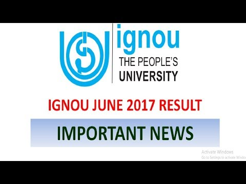 [IMPORTANT NEWS]IGNOU JUNE 2017 RESULT (IMPORTANT INFORMATION FOR EVERYONE)
